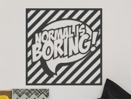 autocolante vinil pop art normal is boring