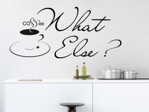 Autocolante Café What Else ?