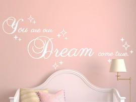 Autocolante You are our Dream come true