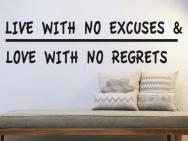 Autocolante Live with no excuses...